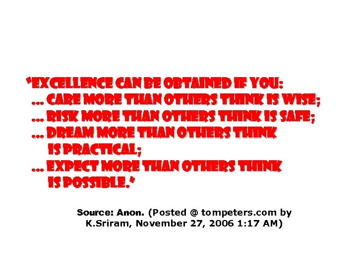 """""""Excellence can be obtained if you: . . . care more than others think"""