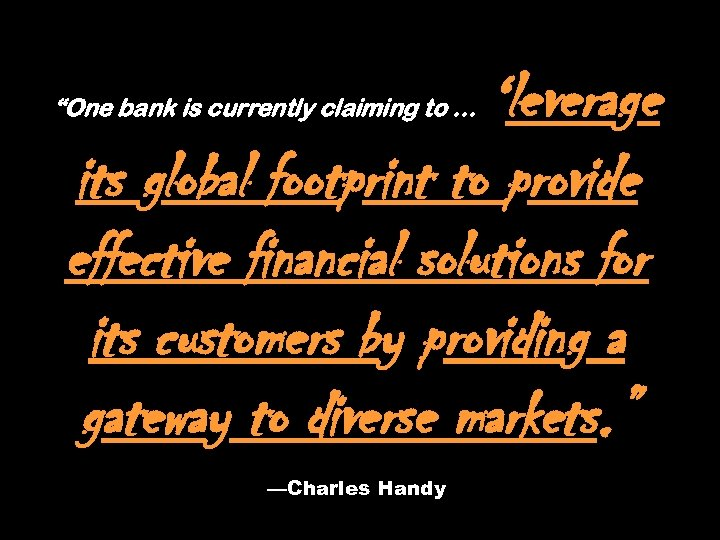 """""""One bank is currently claiming to … 'leverage its global footprint to provide effective"""