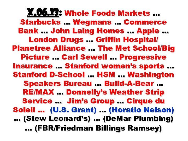 X. 06. 23: Whole Foods Markets … Starbucks … Wegmans … Commerce Bank …