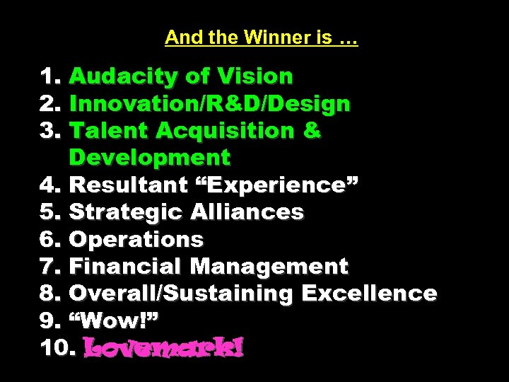 And the Winner is … 1. Audacity of Vision 2. Innovation/R&D/Design 3. Talent Acquisition
