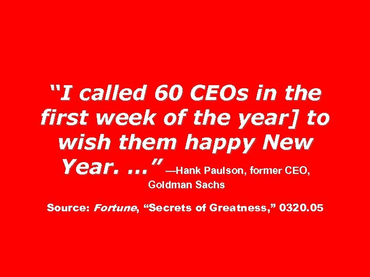 """""""I called 60 CEOs in the first week of the year] to wish them"""