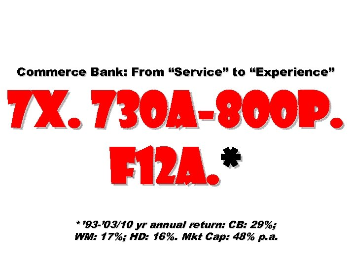 """Commerce Bank: From """"Service"""" to """"Experience"""" 7 X. 730 A-800 P. F 12 A."""