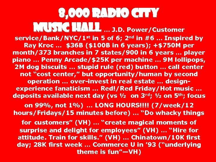 8, 000 Radio City Music Hall … J. D. Power/Customer service/Bank/NYC/1 st in 5