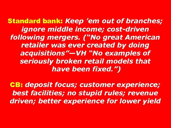 """Standard bank: Keep 'em out of branches; ignore middle income; cost-driven following mergers. (""""No"""