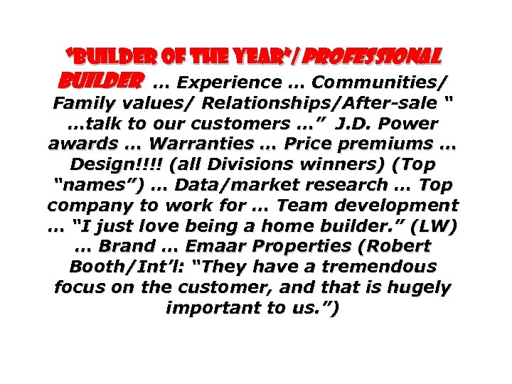 """""""Builder of the Year""""/Professional Builder … Experience … Communities/ Family values/ Relationships/After-sale """" …talk"""
