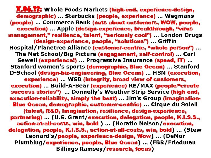 X. 06. 23: Whole Foods Markets (high-end, experience-design, demographic) … Starbucks (people, experience) …