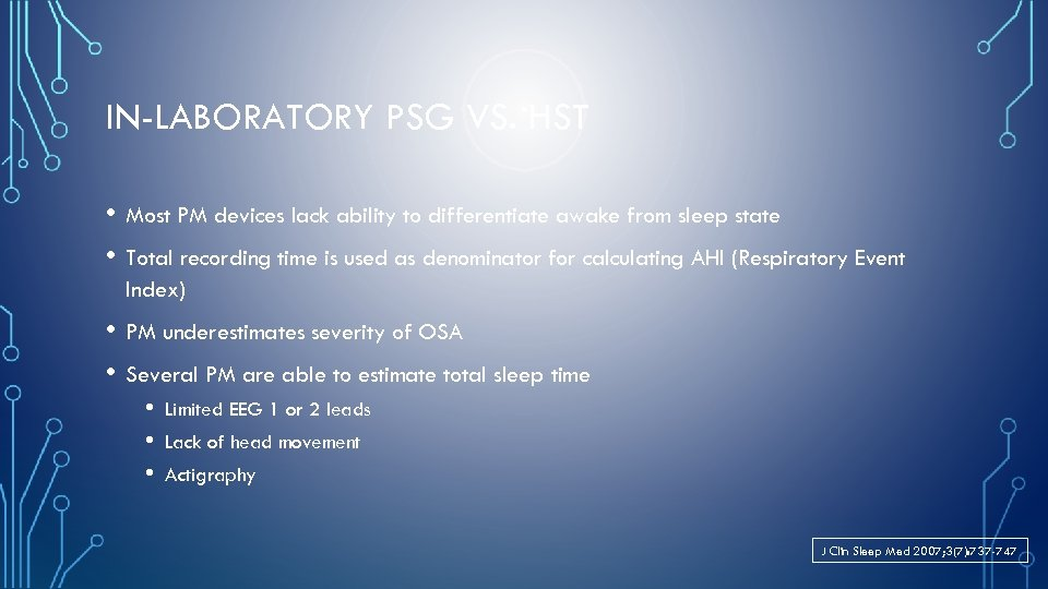 IN-LABORATORY PSG VS. HST • Most PM devices lack ability to differentiate awake from