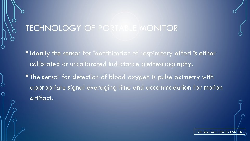 TECHNOLOGY OF PORTABLE MONITOR • Ideally the sensor for identification of respiratory effort is