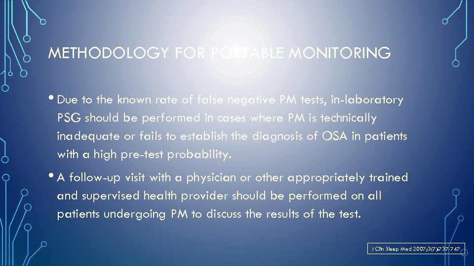 METHODOLOGY FOR PORTABLE MONITORING • Due to the known rate of false negative PM