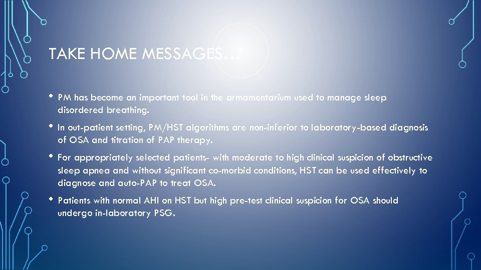 TAKE HOME MESSAGES… • PM has become an important tool in the armamentarium used
