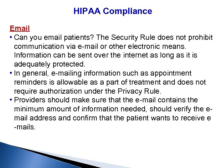 HIPAA Compliance Email • Can you email patients? The Security Rule does not prohibit