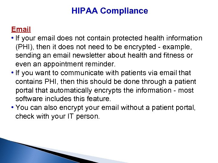 HIPAA Compliance Email • If your email does not contain protected health information (PHI),