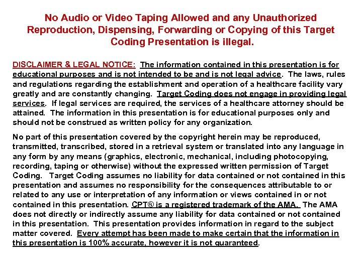 No Audio or Video Taping Allowed any Unauthorized Reproduction, Dispensing, Forwarding or Copying of