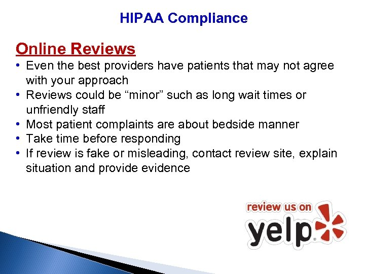 HIPAA Compliance Online Reviews • Even the best providers have patients that may not
