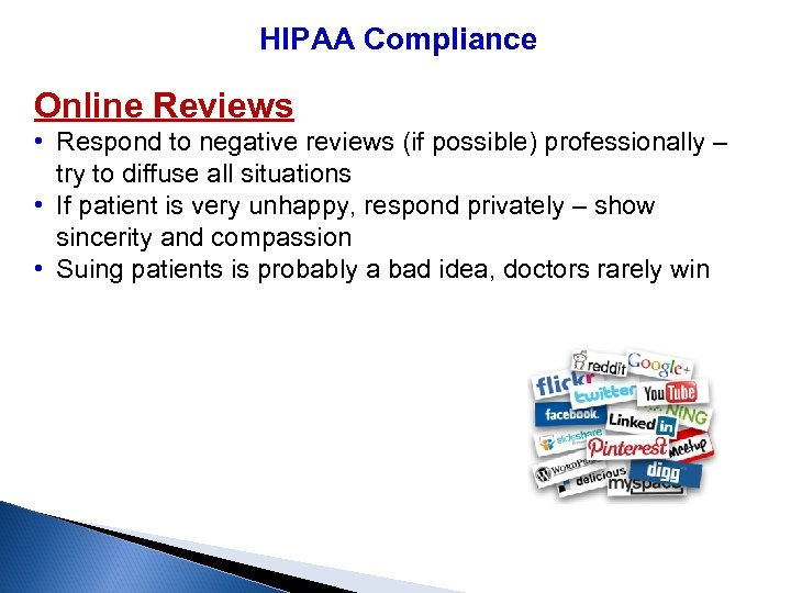 HIPAA Compliance Online Reviews • Respond to negative reviews (if possible) professionally – try