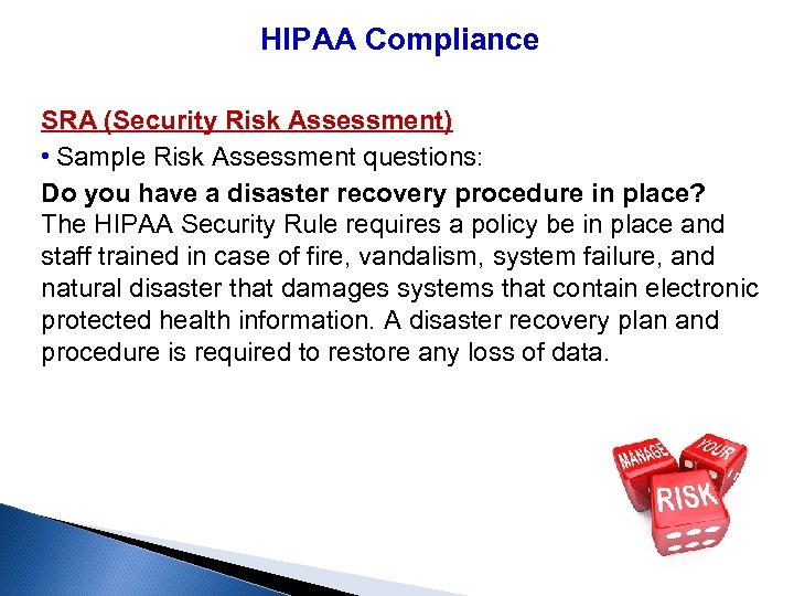 HIPAA Compliance SRA (Security Risk Assessment) • Sample Risk Assessment questions: Do you have