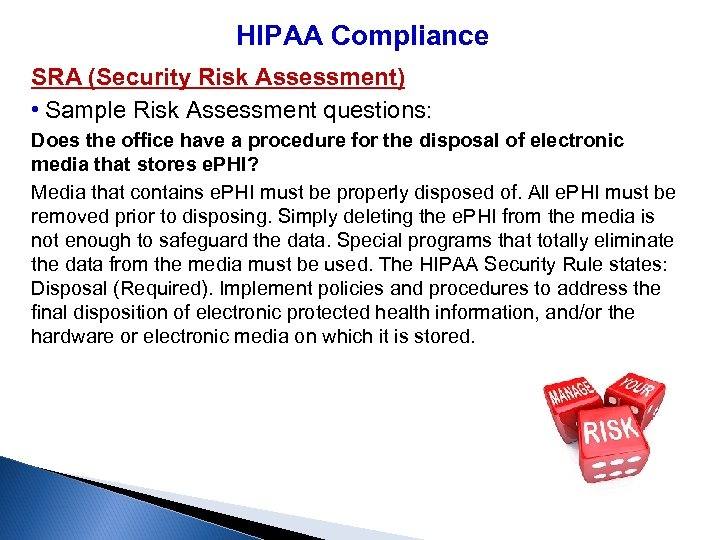 HIPAA Compliance SRA (Security Risk Assessment) • Sample Risk Assessment questions: Does the office