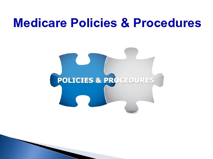 Medicare Policies & Procedures