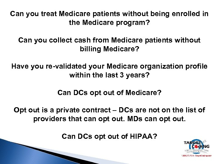 Can you treat Medicare patients without being enrolled in the Medicare program? Can you