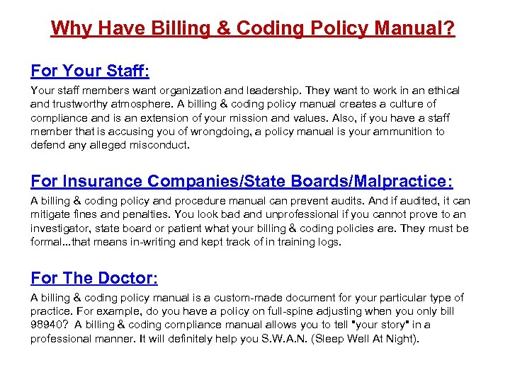 Why Have Billing & Coding Policy Manual? For Your Staff: Your staff members want