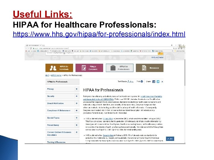 Useful Links: HIPAA for Healthcare Professionals: https: //www. hhs. gov/hipaa/for-professionals/index. html