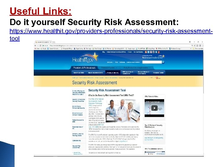 Useful Links: Do it yourself Security Risk Assessment: https: //www. healthit. gov/providers-professionals/security-risk-assessmenttool