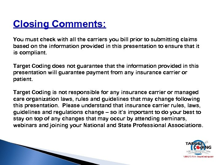 Closing Comments: You must check with all the carriers you bill prior to submitting