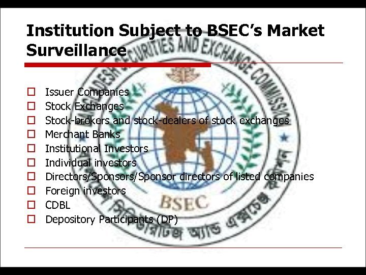 Institution Subject to BSEC's Market Surveillance o o o o o Issuer Companies Stock