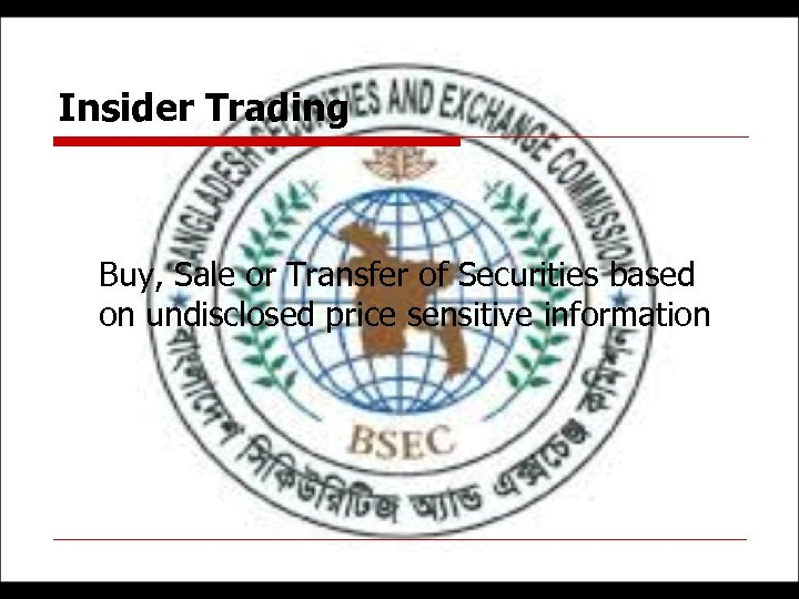 Insider Trading Buy, Sale or Transfer of Securities based on undisclosed price sensitive information