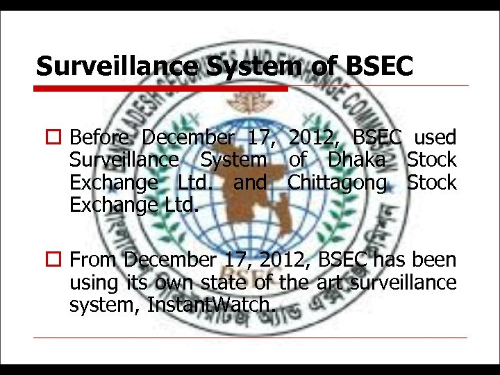 Surveillance System of BSEC o Before December 17, 2012, BSEC used Surveillance System of