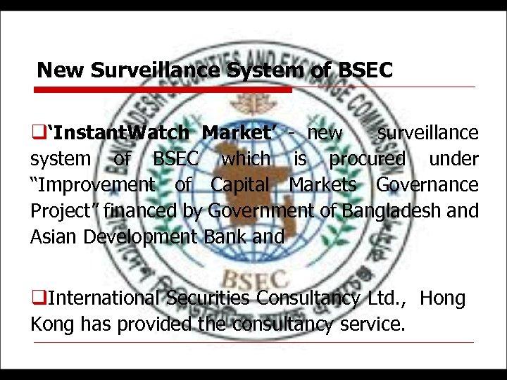 New Surveillance System of BSEC q'Instant. Watch Market' - new surveillance system of BSEC