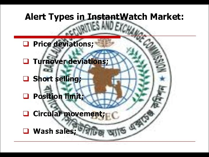 Alert Types in Instant. Watch Market: q Price deviations; q Turnover deviations; q Short