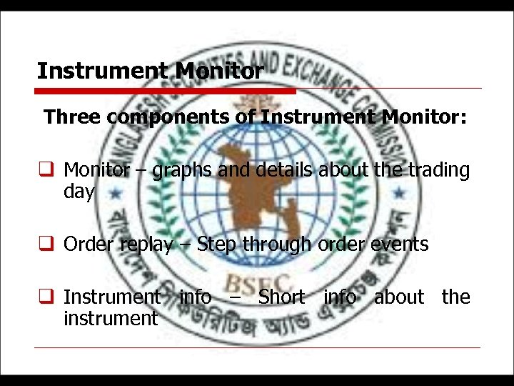 Instrument Monitor Three components of Instrument Monitor: q Monitor – graphs and details about