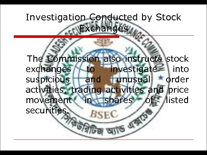 Investigation Conducted by Stock Exchanges The Commission also instructs stock exchanges to investigate into