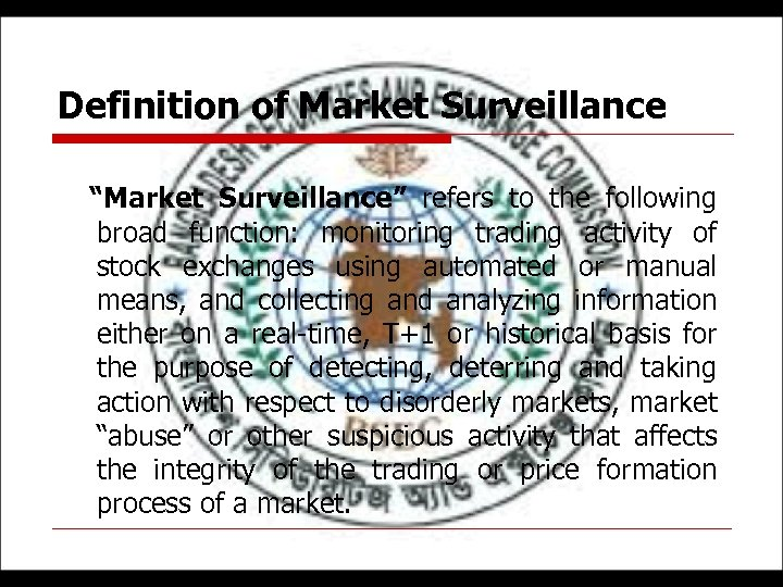 "Definition of Market Surveillance ""Market Surveillance"" refers to the following broad function: monitoring trading"