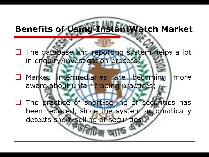 Benefits of Using Instant. Watch Market o The database and reporting system helps a