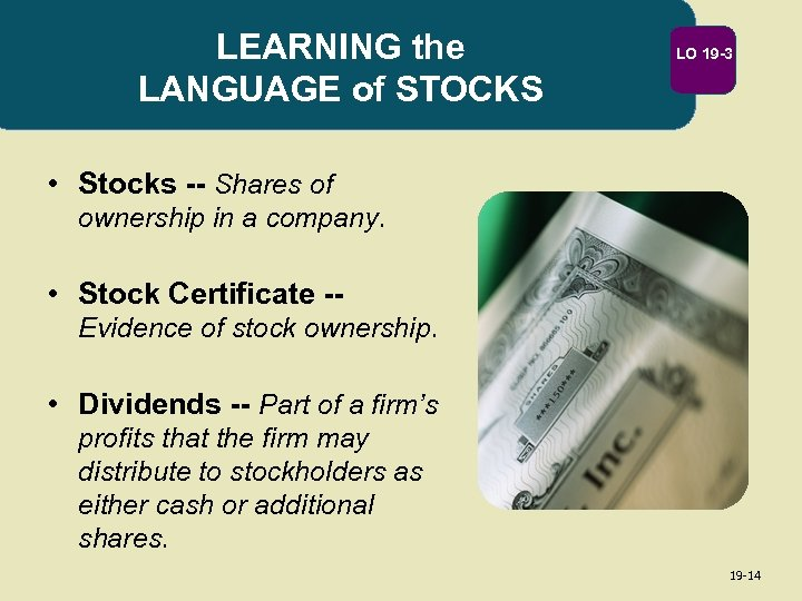 LEARNING the LANGUAGE of STOCKS LO 19 -3 • Stocks -- Shares of ownership