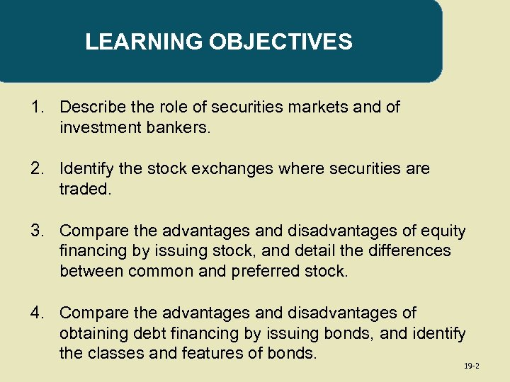 LEARNING OBJECTIVES 1. Describe the role of securities markets and of investment bankers. 2.