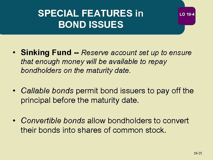 SPECIAL FEATURES in BOND ISSUES LO 19 -4 • Sinking Fund -- Reserve account