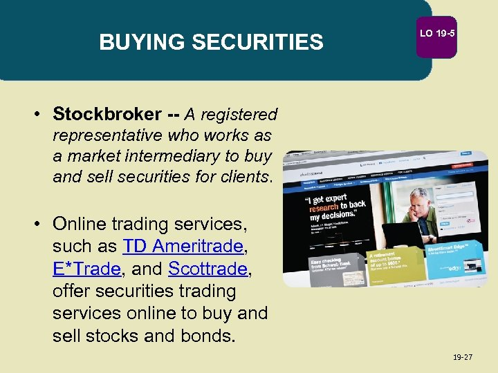BUYING SECURITIES LO 19 -5 • Stockbroker -- A registered representative who works as