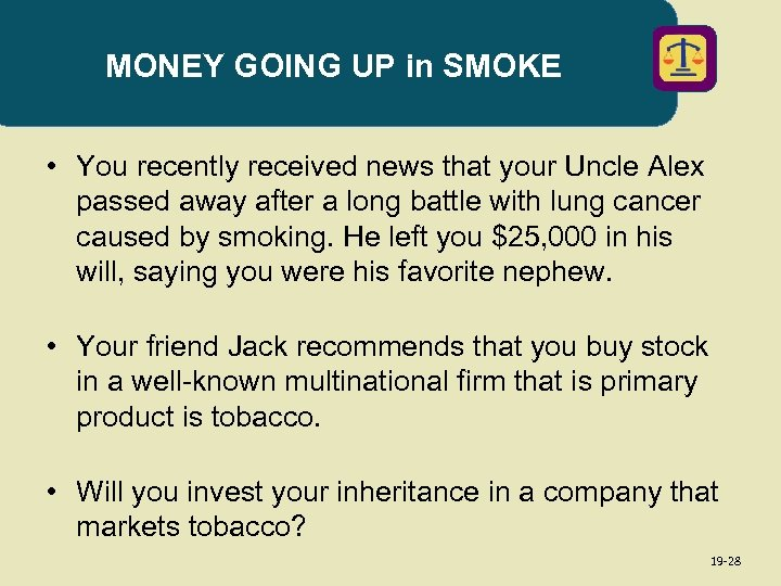 MONEY GOING UP in SMOKE • You recently received news that your Uncle Alex