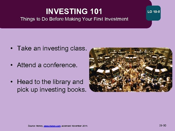 INVESTING 101 LO 19 -5 Things to Do Before Making Your First Investment •
