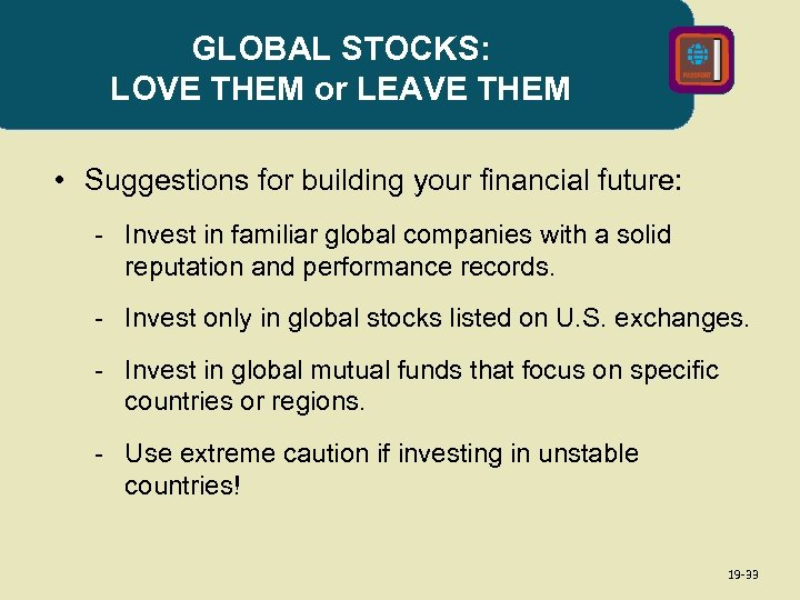 GLOBAL STOCKS: LOVE THEM or LEAVE THEM • Suggestions for building your financial future: