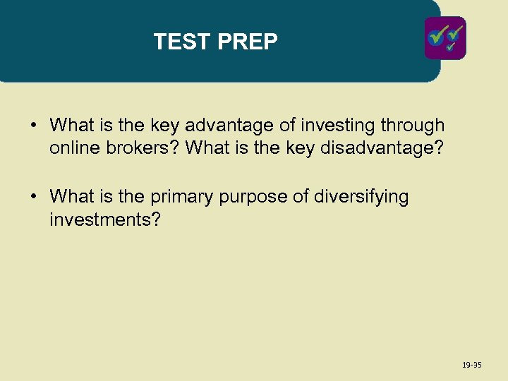 TEST PREP • What is the key advantage of investing through online brokers? What