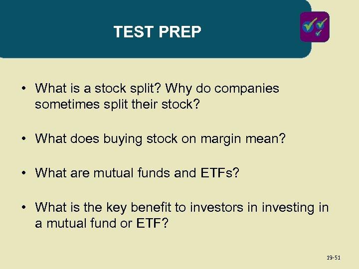 TEST PREP • What is a stock split? Why do companies sometimes split their
