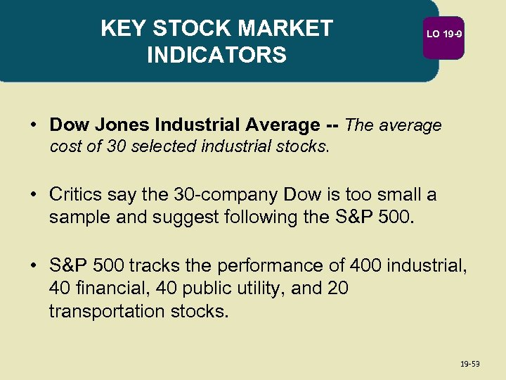 KEY STOCK MARKET INDICATORS LO 19 -9 • Dow Jones Industrial Average -- The