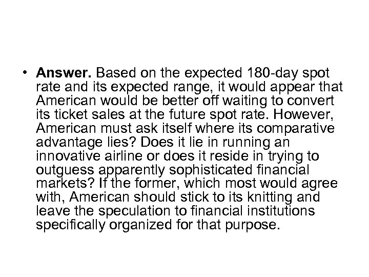 • Answer. Based on the expected 180 -day spot rate and its expected