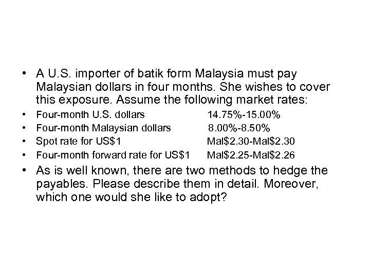 • A U. S. importer of batik form Malaysia must pay Malaysian dollars
