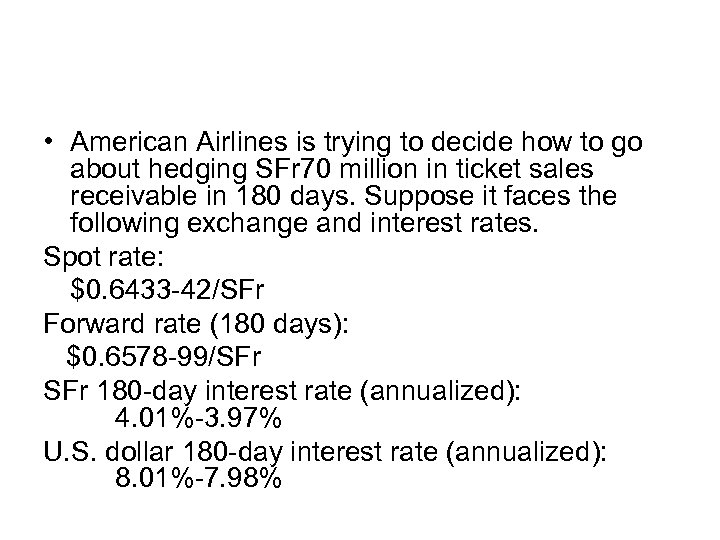 • American Airlines is trying to decide how to go about hedging SFr