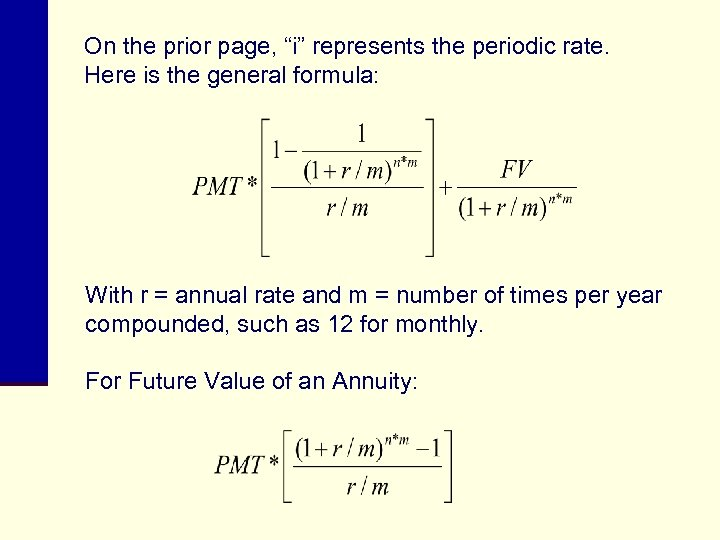"""On the prior page, """"i"""" represents the periodic rate. Here is the general formula:"""